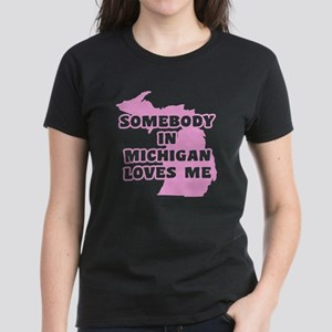 Somebody In Michigan Loves Me Women's Dark T-Shirt